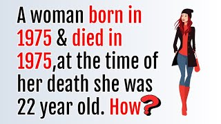 A woman was born in 1975 and died in 1975. How? | Viral Riddle