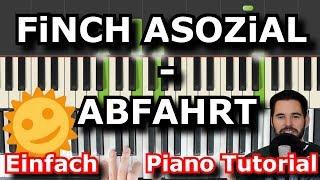 FiNCH ASOZiAL - ABFAHRT (Intro) | Piano Tutorial | German