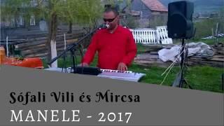 Sofalvi Vili - Manele 2017