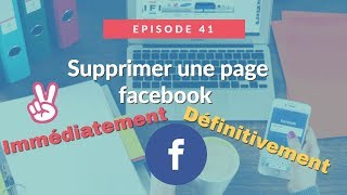 EP41 : Comment supprimer une page Facebook en 1 minute 2016