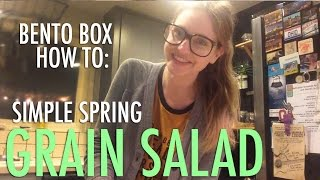 Bento Box How To: Simple Spring Grain Salad