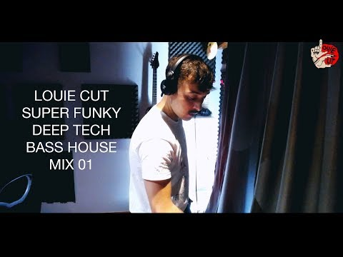 Louie Cut - Deep Tech Bass House - Mix 01