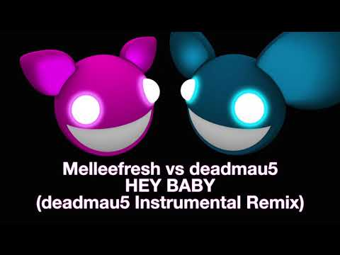 Melleefresh vs deadmau5  Hey Ba deadmau5 Instrumental Remix full version