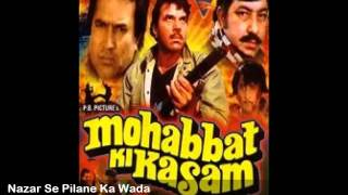 Nazar Se Pilane Ka Wada - Mohabbat Ki Kasam (1986)