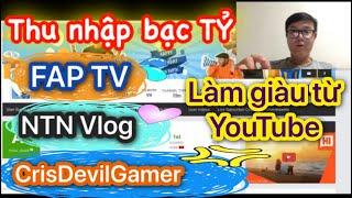 Sự thật Thu nhập KHỦNG từ Youtube của FapTv - NTN Vlogs - CrisDevilGamer năm 2020
