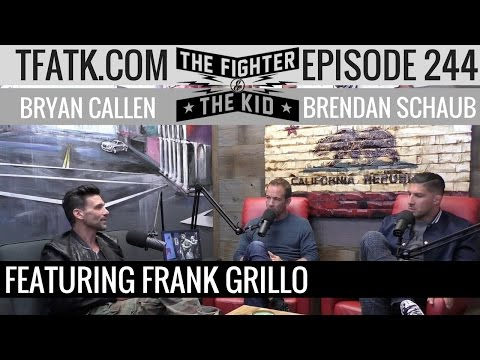 The Fighter and The Kid  Episode 244: Frank Grillo