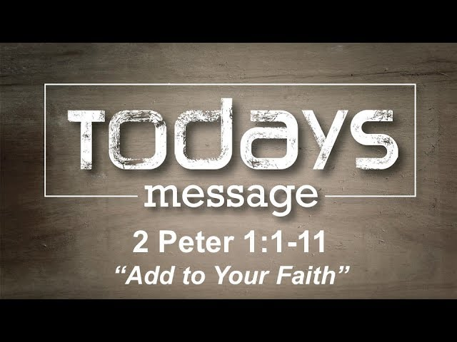 10/21/18, 2 Peter 1:1-11,