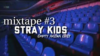 Mixtape #3 Stray Kids Empty Arena Edit