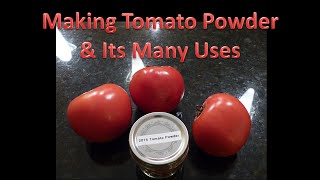 Making Tomato Powder & It's Many Uses
