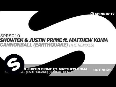 Showtek & Justin Prime ft Matthew Koma  Cannonball Earthquake Brooks Remix