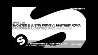 Showtek & Justin Prime ft. Matthew Koma - Cannonball (Earthquake) [Brooks Remix]