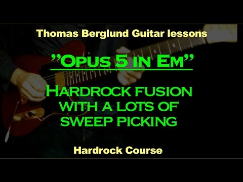 Opus 5 i Em (Sweeping and soloing scales to the tune)  - Fusion Hardrock Guitar lesson