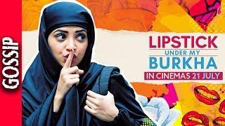 Lipstick Under My Burkha Trailer Released - Bollywood Gossip 2017