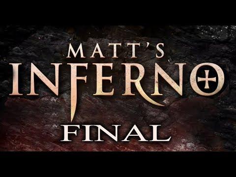 Matt's Inferno (Part 6 Final)