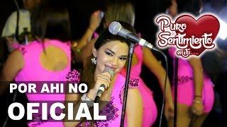 POR AHI NO Puro Sentimiento ( Concierto Chiclayo 2016 ) HD