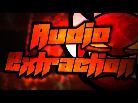Geometry Dash - Audio Extraction (Extreme Demon) by GoodSmile and more | On Stream