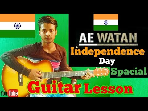 Independence Day special ||Ae Watan|| arijit singh-Easy Guitar Chords/Lessons/Tutorial/Guitar Cover