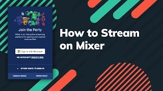 How to Stream on Mixer