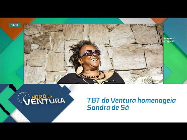 TBT do Ventura homenageia Sandra de Sá