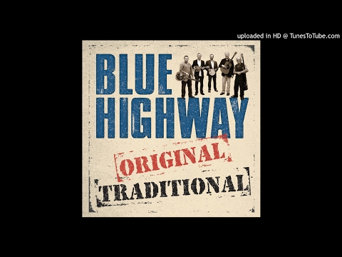 Blue Highway - Last Time I'll Ever Leave This Town