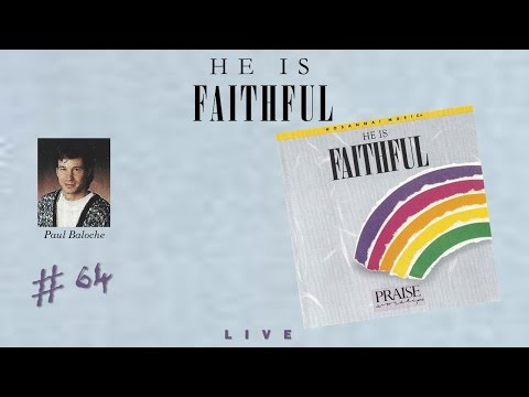 Paul Baloche- He Is Faithful (Full) (1992)
