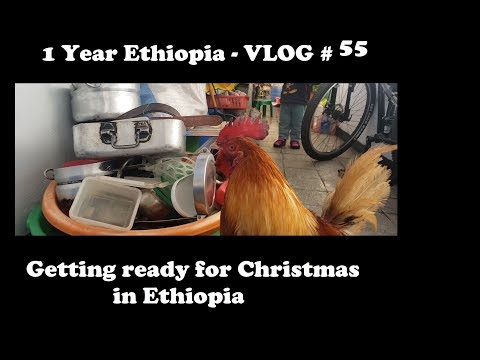 Getting Ready For Christmas In Ethiopia VLOG # 55 - 1 Year Ethiopia