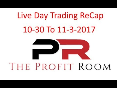 Live Day Trading Chatroom Profits 10-30 to 11-3-2017