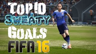 Top 10: Sweaty Goals | FIFA 16