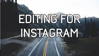 Lightroom: Editing for Instagram