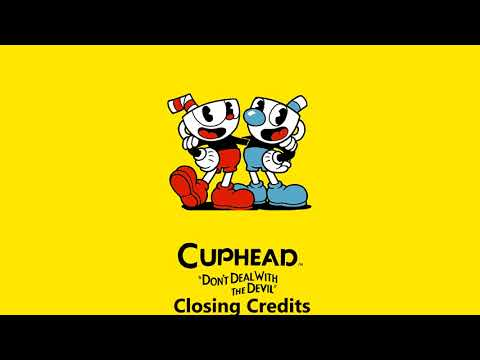 Cuphead OST - Closing Credits [Music]