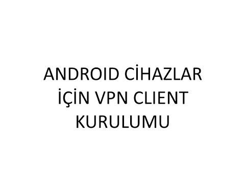 Android Cihazlar Icin Vpn Kurulumu