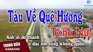 Karaoke Tàu Về Quê Hương Tone Nữ Nhạc Sống | Trọng Hiếu