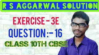Class 10 Rs Aggarwal Solution || Exercise 3E Question 16 || Linear Equation In Two Variables