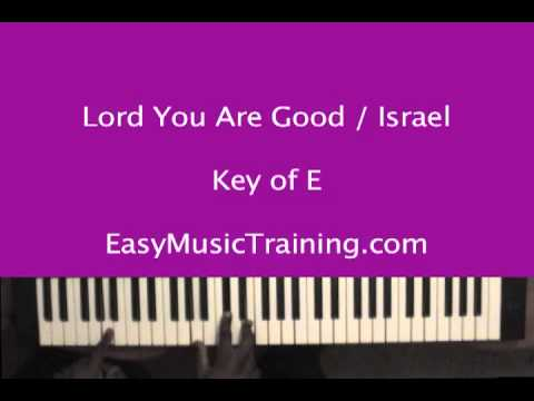Lord You Are Good : Israel Houghton / EasyMusicTraining.com