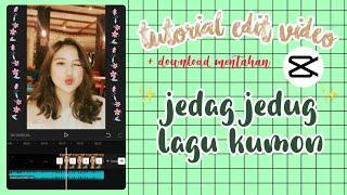 Download Tutorial Edit Video Jedag Jedug DJ Kumon | CAPCUT ♡ - Siti Rahma Fitri Yani