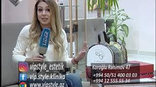 VİP style estetik klinikası. Lider maqazin 16.03.2019