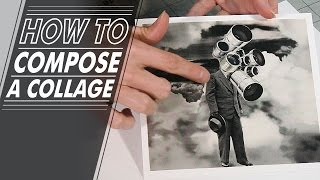 How To - 003 - How to Compose a Collage