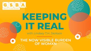 Keeping It Real: The Now Visible Burden of Womxn