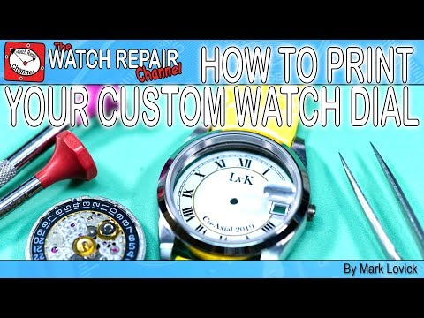 How To Print A Custom Watch Dial - Watch Building Tutorial