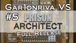 Gar1onriva VS Prison Architect (Full) 5. Riot Underway