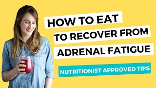Adrenal Fatigue TV- Getting Started With The Best Diet for Adrenal Fatigue Recovery