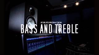 Bass and Treble   Hip Hop Instrumental Beat