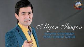 Alijon Isoqov Yonayin Otashingda Nomli Konsert Dasturi
