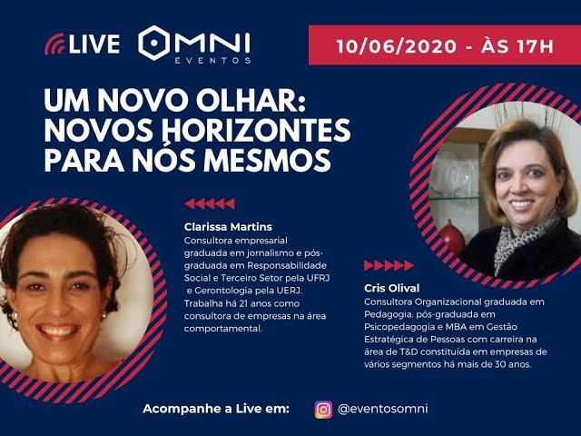 Omni Eventos - Live: Um novo olhar: Novos Horizontes para nós mesmos - Consultora Clarissa Martins