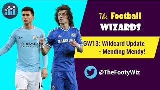 GW13 FPL Wildcard Update - Mending Mendy!! | Fantasy Premier League 2018/19
