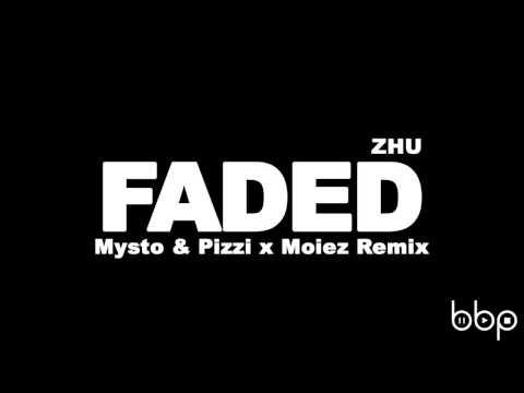 ZHU - Faded (Mysto & Pizzi x Moiez Remix)