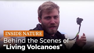 "Inside Nature: Behind the Scenes of ""Living Volcanoes"""