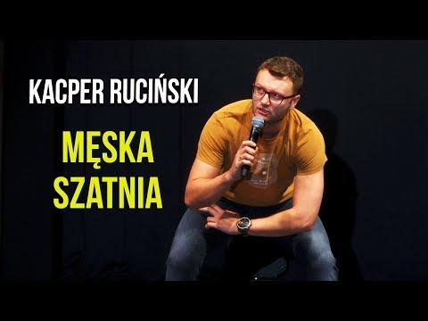 Kacper Ruciński - MĘSKA SZATNIA | Stand-Up | 2019
