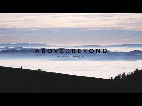 Above & Beyond - Fuji X-T1   Cinematic Look Video Test
