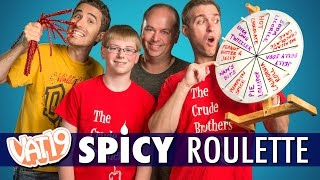 Vat19 Spicy Roulette w/Vat19!!! : Crude Brothers
